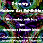 The Primary 7 modern art exhibition takes place on Wednesday 20th May at 7pm.  Formal invites have been sent to P7 parents. Please RSVP in your child's diary.